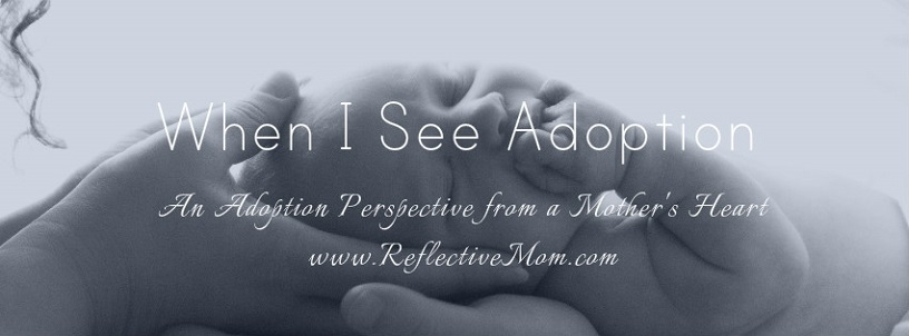 Adoption Perspective - The birth of our daughter; the event that changed my whole life, and the way I view adoption, forever.